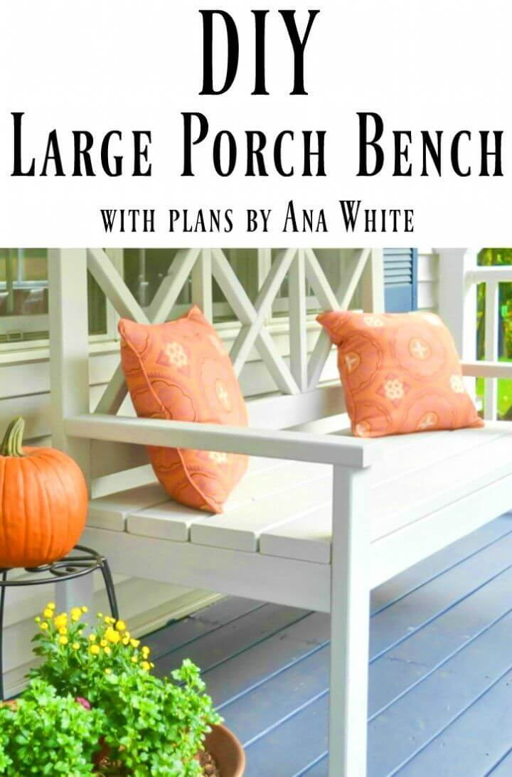 How to Make Ana White Large Porch Bench