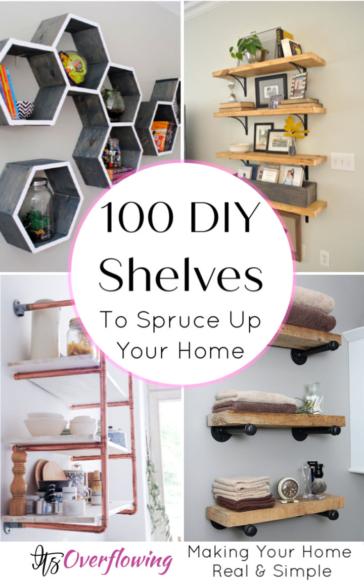 109 Easy Ideas to Build DIY Shelves for Your Home Decor DIY Shelf Ideas DIY Bookshelf DIY Storage Shelves DIY Shelving DIY Projects DIY Home Decor DIY Crafts