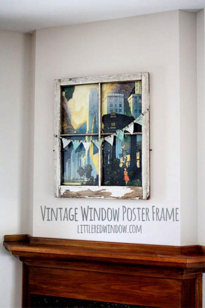 Homemade Vintage Window Poster Frame