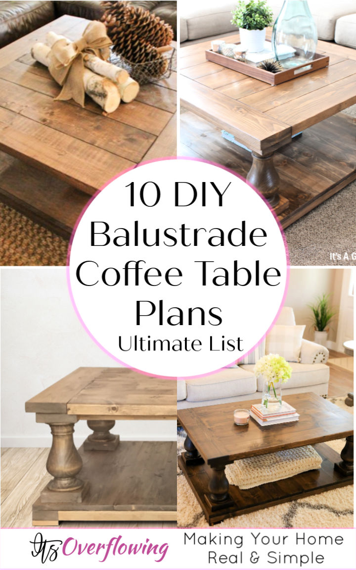 10 DIY Balustrade Coffee Table Plans Farmhouse Style Furniture