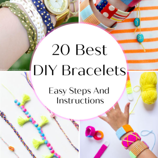 20 Best DIY Bracelets With Easy Steps And Instructions